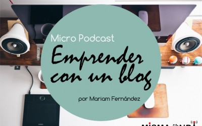 Podcast: Emprender con un blog