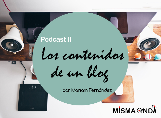 Podcast: los contenidos en un blog